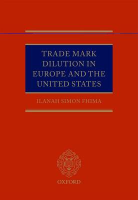 Trade Mark Dilution in Europe and the United States (Hardback)