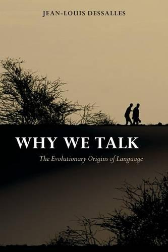 Why We Talk: The Evolutionary Origins of Language - Studies in the Evolution of Language (Paperback)
