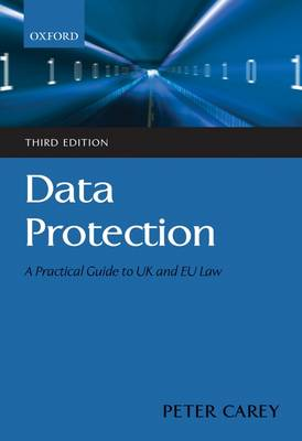 Data Protection: A Practical Guide to UK and EU Law (Paperback)
