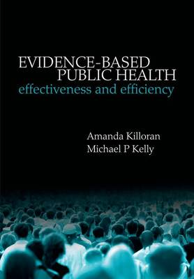 Evidence-based Public Health: Effectiveness and efficiency (Paperback)