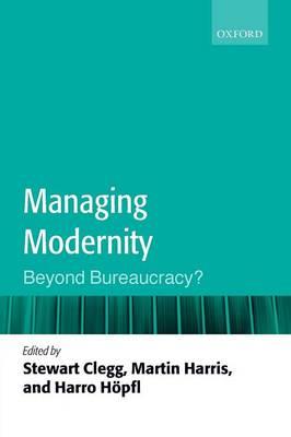 Managing Modernity: Beyond Bureaucracy? (Paperback)