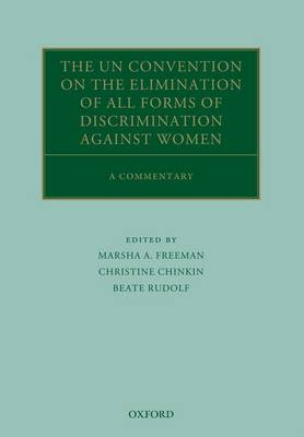 The UN Convention on the Elimination of All Forms of Discrimination Against Women: A Commentary - Oxford Commentaries on International Law (Hardback)