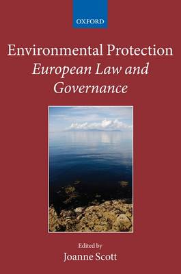 Environmental Protection: European Law and Governance - Collected Courses of the Academy of European Law (Hardback)