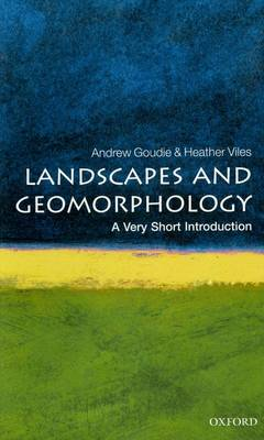 Landscapes and Geomorphology: A Very Short Introduction - Very Short Introductions (Paperback)