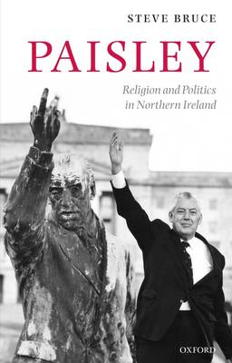 Paisley: Religion and Politics in Northern Ireland (Paperback)