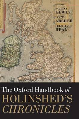 The Oxford Handbook of Holinshed's Chronicles - Oxford Handbooks (Hardback)