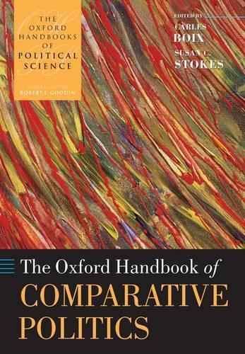 The Oxford Handbook of Comparative Politics - Oxford Handbooks (Paperback)