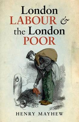 London Labour and the London Poor (Hardback)