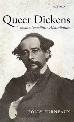 Queer Dickens: Erotics, Families, Masculinities (Hardback)