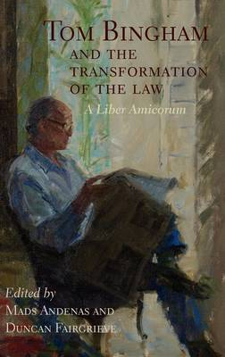 Tom Bingham and the Transformation of the Law: A Liber Amicorum (Hardback)