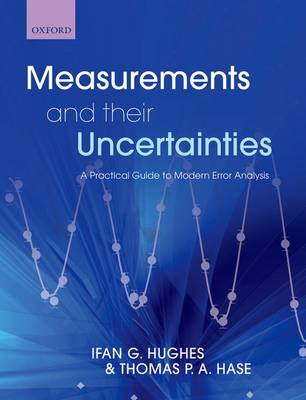 Measurements and their Uncertainties: A practical guide to modern error analysis (Paperback)