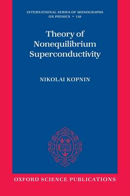 Theory of Nonequilibrium Superconductivity - International Series of Monographs on Physics 110 (Paperback)