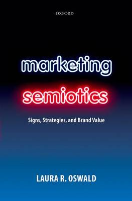 Marketing Semiotics: Signs, Strategies, and Brand Value (Paperback)