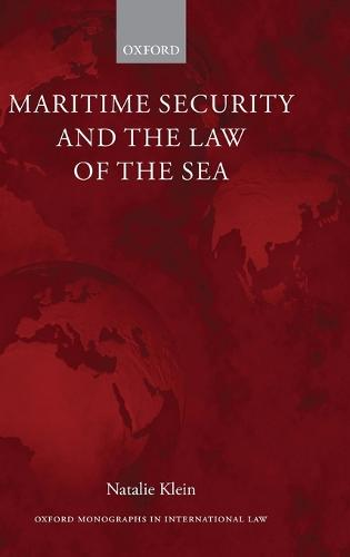Maritime Security and the Law of the Sea - Oxford Monographs in International Law (Hardback)
