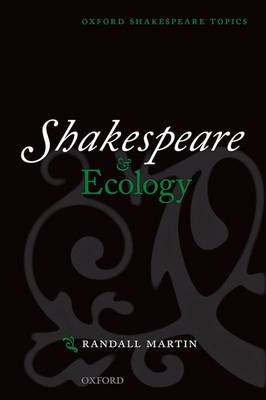 Shakespeare and Ecology - Oxford Shakespeare Topics (Paperback)