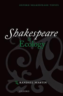Shakespeare and Ecology - Oxford Shakespeare Topics (Hardback)