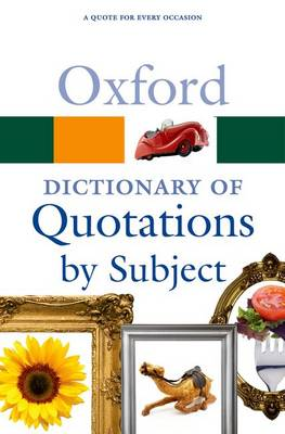 Oxford Dictionary of Quotations by Subject - Oxford Quick Reference (Paperback)