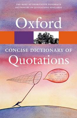Concise Oxford Dictionary of Quotations - Oxford Quick Reference (Paperback)