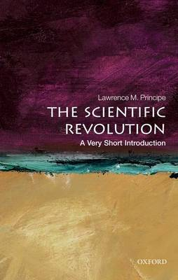 The Scientific Revolution: A Very Short Introduction - Very Short Introductions (Paperback)