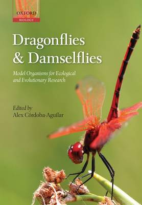 Dragonflies and Damselflies: Model Organisms for Ecological and Evolutionary Research (Paperback)
