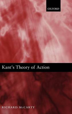 Kant's Theory of Action (Hardback)