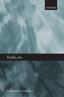 Truth, etc.: Six Lectures on Ancient Logic (Paperback)