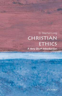 Christian Ethics: A Very Short Introduction - Very Short Introductions (Paperback)