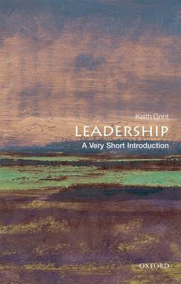 Leadership: A Very Short Introduction - Very Short Introductions (Paperback)