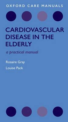 Cardiovascular Disease in the Elderly - Oxford Care Manuals (Paperback)
