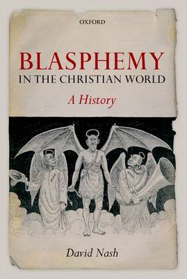 Blasphemy in the Christian World: A History (Paperback)