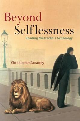 Beyond Selflessness: Reading Nietzsche's Genealogy (Paperback)