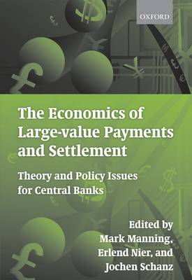 The Economics of Large-value Payments and Settlement: Theory and Policy Issues for Central Banks (Hardback)