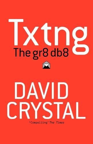 Txtng: The Gr8 Db8 (Paperback)