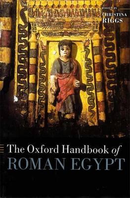 The Oxford Handbook of Roman Egypt - Oxford Handbooks (Hardback)