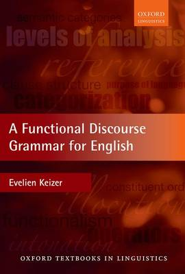 A Functional Discourse Grammar for English - Oxford Textbooks in Linguistics (Hardback)
