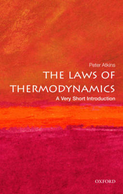 The Laws of Thermodynamics: A Very Short Introduction - Very Short Introductions (Paperback)