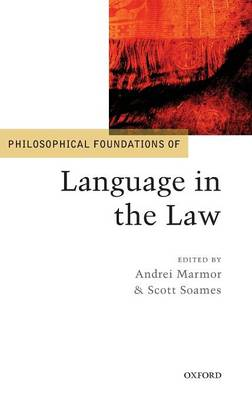 Philosophical Foundations of Language in the Law - Philosophical Foundations of Law (Hardback)