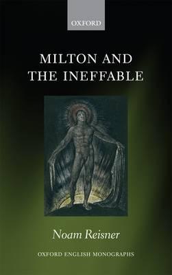 Milton and the Ineffable - Oxford English Monographs (Hardback)