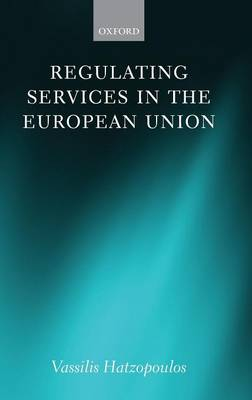 Regulating Services in the European Union (Hardback)