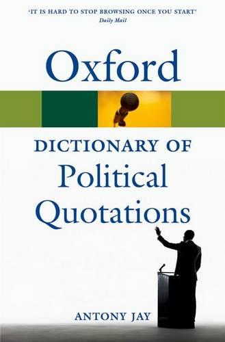 Oxford Dictionary of Political Quotations - Oxford Quick Reference (Paperback)