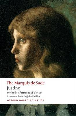 Justine, or the Misfortunes of Virtue - Oxford World's Classics (Paperback)