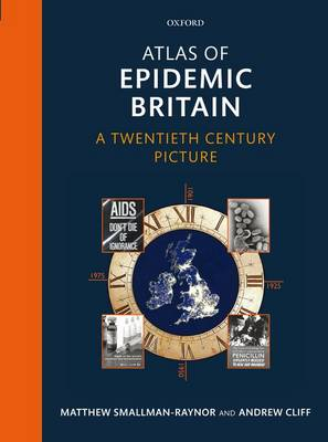 Atlas of Epidemic Britain: A Twentieth Century Picture (Hardback)