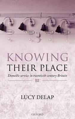 Knowing Their Place: Domestic Service in Twentieth-Century Britain (Hardback)