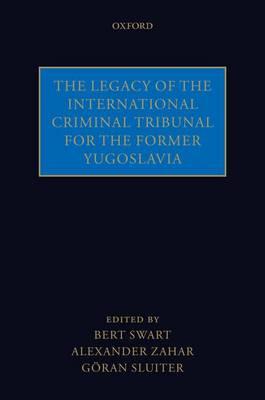 The Legacy of the International Criminal Tribunal for the Former Yugoslavia (Hardback)