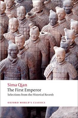 The First Emperor: Selections from the Historical Records - Oxford World's Classics (Paperback)
