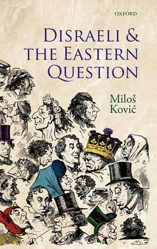 Disraeli and the Eastern Question (Hardback)