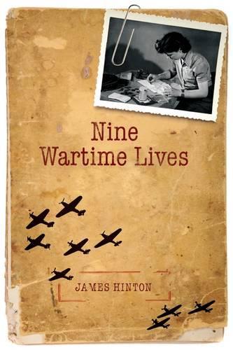 Nine Wartime Lives: Mass Observation and the Making of the Modern Self (Hardback)