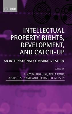 Intellectual Property Rights, Development, and Catch Up: An International Comparative Study (Hardback)