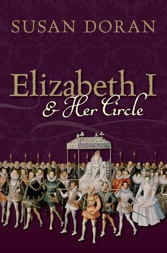 Elizabeth I and Her Circle (Hardback)