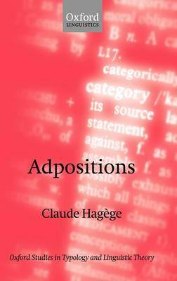 Adpositions - Oxford Studies in Typology and Linguistic Theory (Hardback)